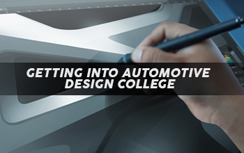 How to Get Into Automotive Designing College